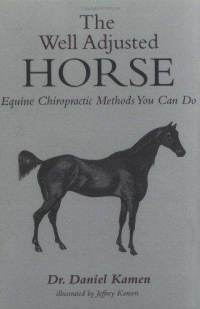 The Well Adjusted Horse (Book). Equine Chiropractic Moves You Can Do.